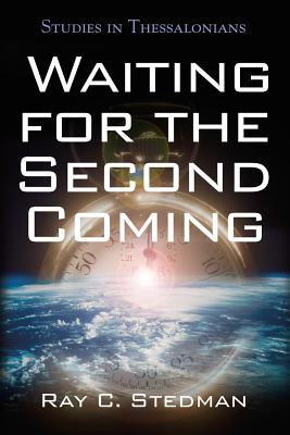 Waiting for the Second Coming - Stedman, Ray, Dr.