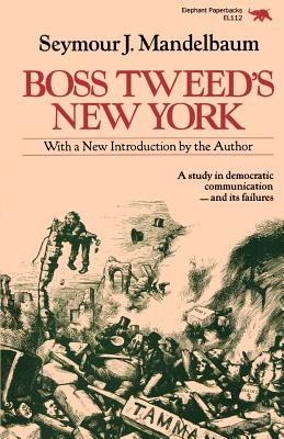 Boss Tweed's New York - Mandelbaum, Seymour J