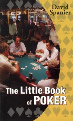 The Little Book of Poker - Spanier, David