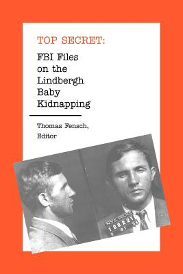 FBI Files on the Lindbergh Baby Kidnapping - Fensch, Thomas (Editor)