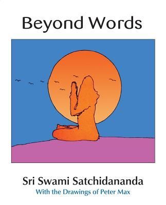 Beyond Words - Satchidananda, Sri Swami, and Alexander, Lester (Editor)