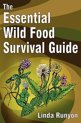 The Essential Wild Food Survival Guide - Runyon, Linda
