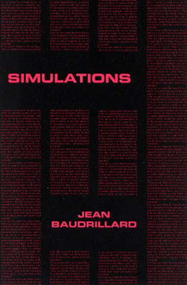 Simulations - Baudrillard, Jean, Professor, and Foss, Paul (Translated by), and Beitchman, Philip (Translated by)