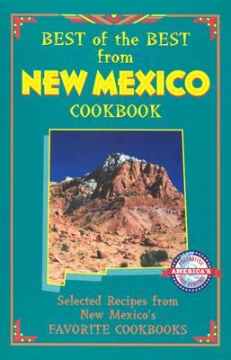 Best of the Best from New Mexico Cookbook: Selected Recipes from New Mexico's Favorite Cookbooks - McKee, Gwen, and Moseley, Barbara (Editor)