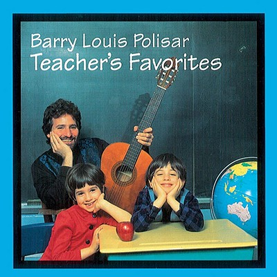Teacher's Favorites: Barry Louis Polisar Sings about School and Other Stuff - Polisar, Barry Louis