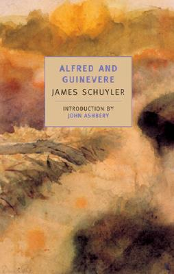 Alfred and Guinevere - Schuyler, James, and Zohn, Harry (Translated by), and Ashbery, John (Introduction by)