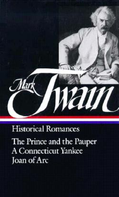 Twain: Historical Romances - Twain, Mark, and Harris, Susan K (Editor)