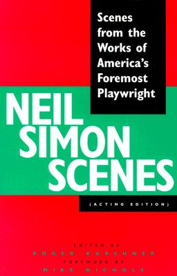 Neil Simon Scenes: Scenes from the Works of America's Foremost Playwright - Simon, Neil, and Karshner, Roger (Editor)