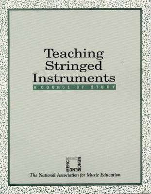 Teaching Stringed Instruments: A Course of Study - Corbett, Donald L, and Menc Task Force On General Music Course Of Study, and National Association for Music Education
