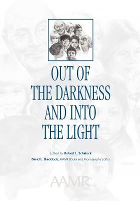 Out of the Darkness and Into the Light: Nebraska's Experience in Mental Retardation - Schalock, Robert L (Editor), and Braddock, David L (Editor)