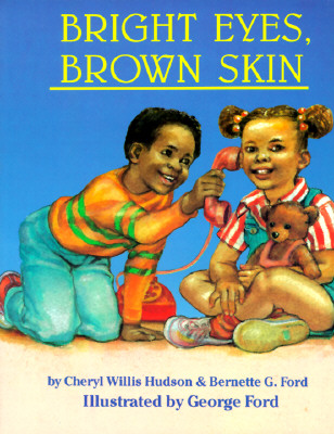 Bright Eyes, Brown Skin - Hudson, Cheryl Willis, and Ford, Bernette G