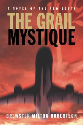 The Grail Mystique - Robertson, Brewster Milton