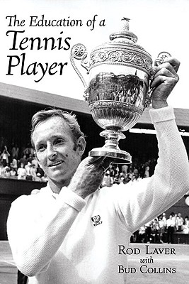 The Education of a Tennis Player - Laver, Rod, and Collins, Bud
