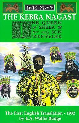 The Queen of Sheba and Her Only Son Menyelek: Aka the Kebra Nagast - Budge, E A Wallis, Professor (Translated by)