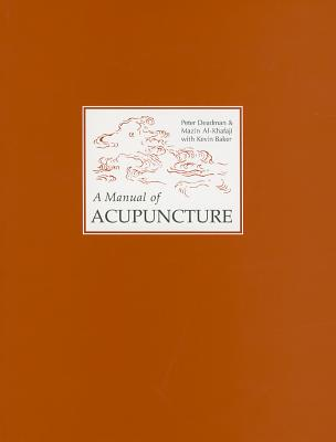 Manual of Acupuncture - Deadman, Peter
