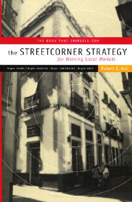 The Streetcorner Strategy for Winning Local Markets - Hall, Robert E, and Carlton Books Ltd