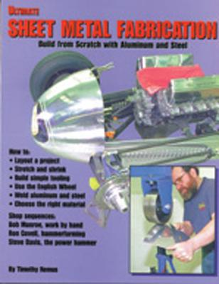 Ultimate Sheet Metal Fabrication Book - Remus, Timothy