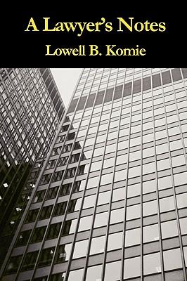 A Lawyer's Notes - Komie, Lowell B
