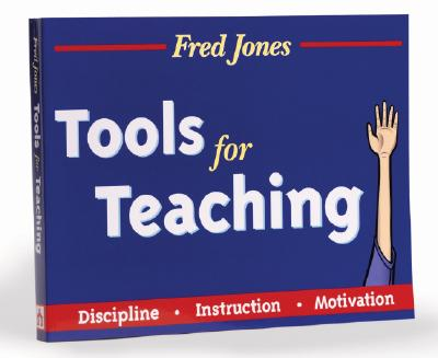 Tools for Teaching: Discipline, Instruction, Motivation - Jones, Fredric H