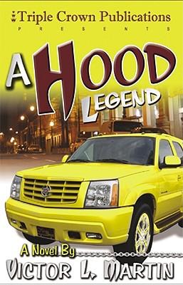 A Hood Legend - Martin, Victor L