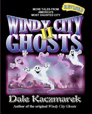 Windy City Ghosts II - Kaczmarek, Dale D