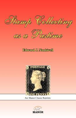 Stamp Collecting as a Pastime - Nankivell, Edward J