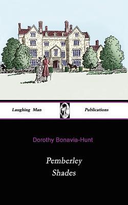 Pemberley Shades - Bonavia-Hunt, Dorothy