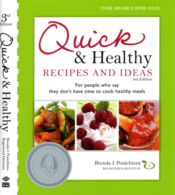 Quick & Healthy Recipes and Ideas: For People Who Say They Don't Have Time to Cook Healthy Meals - Ponichtera, Brenda J, R D