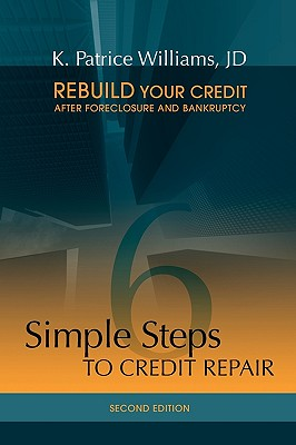 6 Simple Steps to Credit Repair - Williams, Jd K Patrice