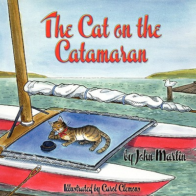 The Cat on the Catamaran: A Christmas Tale - Martin, John