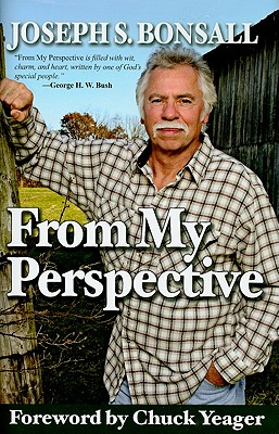 From My Perspective - Bonsall, Joseph S, and Yeager, Chuck (Foreword by)