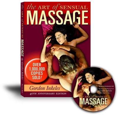 The Art of Sensual Massage Book: 40th Anniversary Edition - Inkeles, Gordon, and Foothorap, Robert (Photographer)