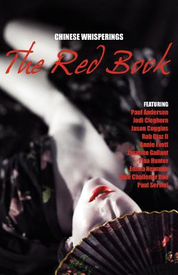 Chinese Whisperings: The Red Book - Cleghorn, Jodi (Editor), and Anderson, Paul A (Editor)
