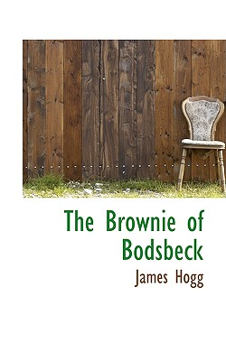 The Brownie of Bodsbeck - Hogg, James, Professor