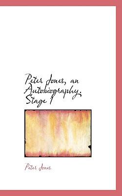 Peter Jones, an Autobiography. Stage 1 - Jones, Peter, Professor