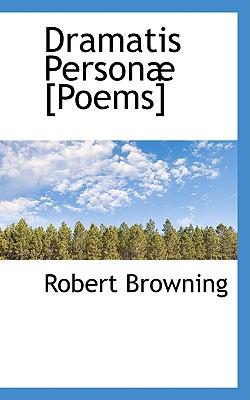 Dramatis Person [Poems] - Browning, Robert