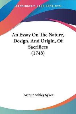 An Essay on the Nature, Design, and Origin, of Sacrifices (1748) - Sykes, Arthur Ashley