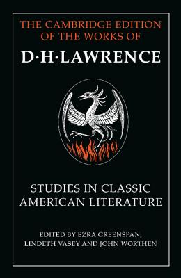Studies in Classic American Literature - Lawrence, D. H., and Greenspan, Ezra (Editor), and Vasey, Lindeth (Editor)