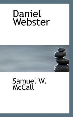 Daniel Webster - McCall, Samuel W