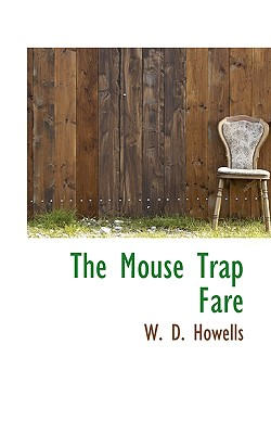 The Mouse Trap Fare - Howells, W D