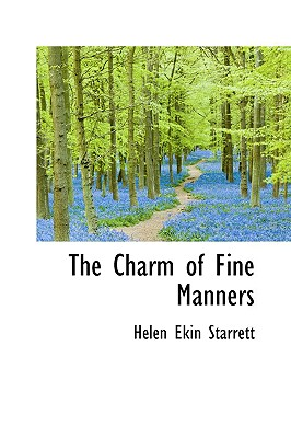 The Charm of Fine Manners - Starrett, Helen Ekin