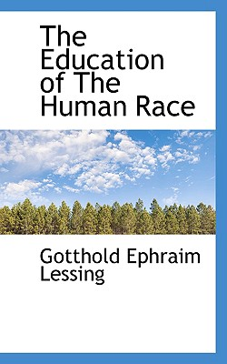 The Education of the Human Race - Lessing, Gotthold Ephraim