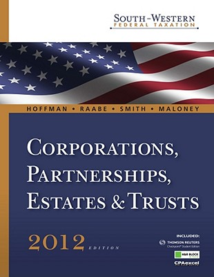 South-Western Federal Taxation 2012: Corporations, Partnerships, Estates and Trusts (with H&r Block @ Home, RIA Checkpoint 6-Months Printed Access Card, CPA Excel ) - Hoffman, William H, Jr., and Schenk, Mike (Editor), and Raabe, William