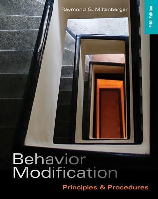 Behavior Modification: Principles and Procedures - Miltenberger, Raymond G