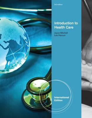 Introduction to Health Care - Mitchell, Joyce, and Haroun, Lee
