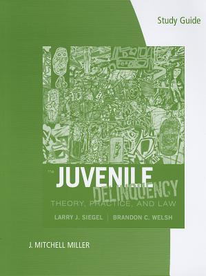 Juvenile Deliquency - Siegel, Larry J, and Welsh, Brandon C, Professor