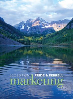Marketing 2012 - Pride, William M, and Ferrell, O C