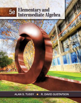 Elementary and Intermediate Algebra - Tussy, Alan S, and Gustafson, R David