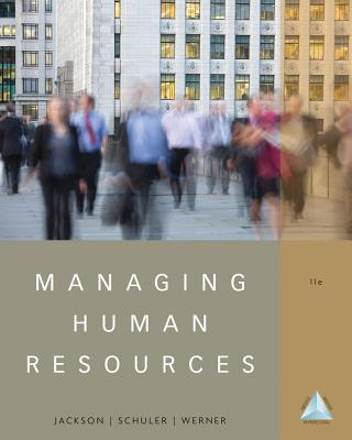 Managing Human Resources - Jackson, Susan E, and Schuler, Randall S, Professor, and Werner, Steve