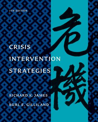 Crisis Intervention Strategies - James, Richard K, and Gilliland, Burl E